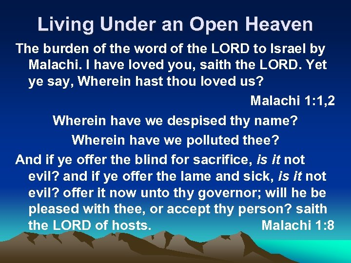 Living Under an Open Heaven The burden of the word of the LORD to