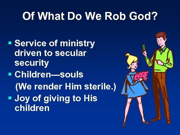 Of What Do We Rob God? § Service of ministry driven to secular security