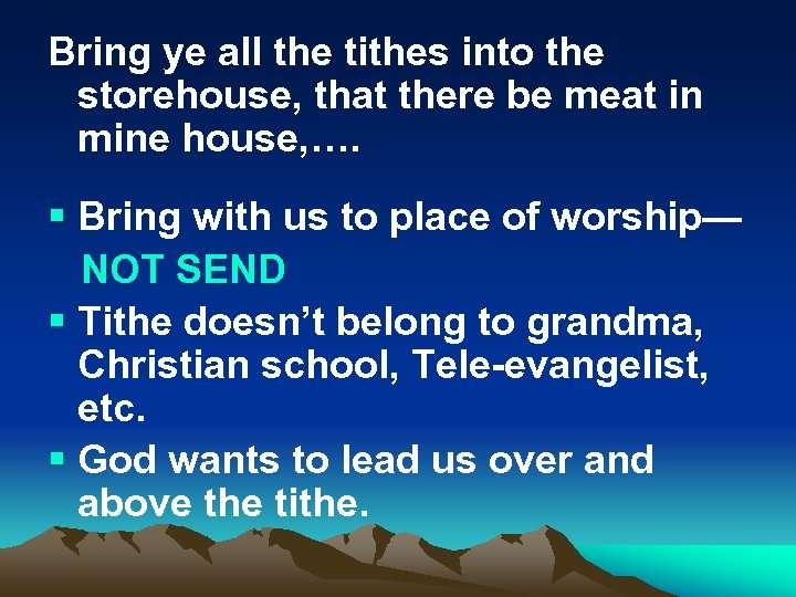 Bring ye all the tithes into the storehouse, that there be meat in mine