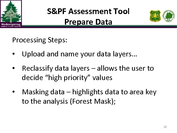 S&PF Assessment Tool Prepare Data Processing Steps: • Upload and name your data layers…