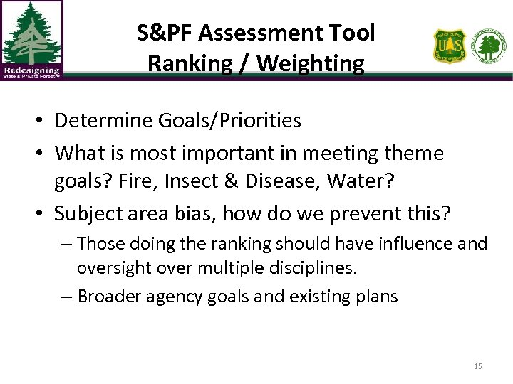S&PF Assessment Tool Ranking / Weighting • Determine Goals/Priorities • What is most important