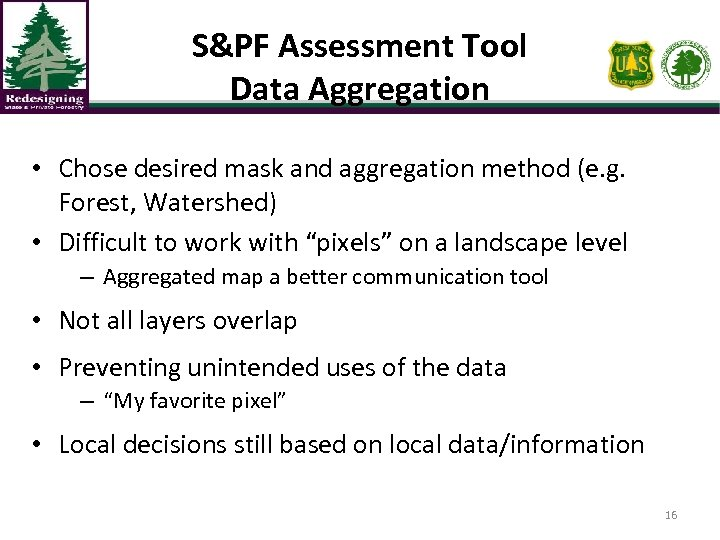 S&PF Assessment Tool Data Aggregation • Chose desired mask and aggregation method (e. g.