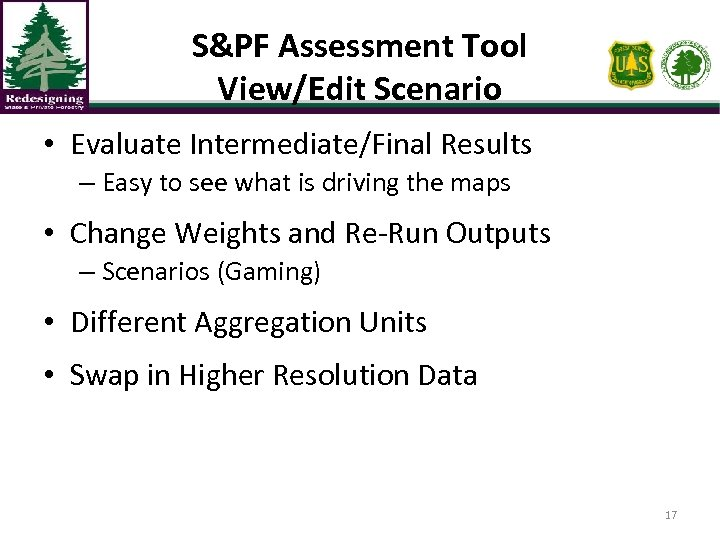 S&PF Assessment Tool View/Edit Scenario • Evaluate Intermediate/Final Results – Easy to see what