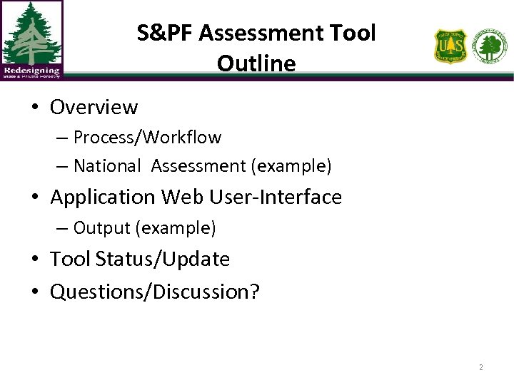 S&PF Assessment Tool Outline • Overview – Process/Workflow – National Assessment (example) • Application