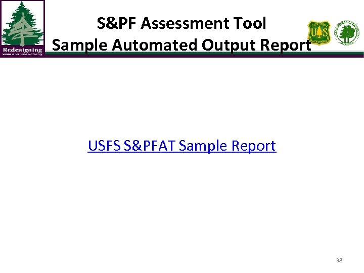 S&PF Assessment Tool Sample Automated Output Report USFS S&PFAT Sample Report 38