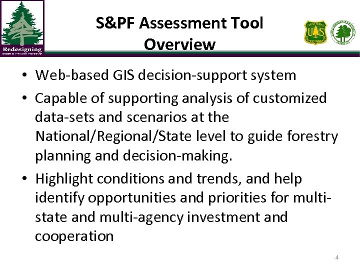 S&PF Assessment Tool Overview • Web-based GIS decision-support system • Capable of supporting analysis