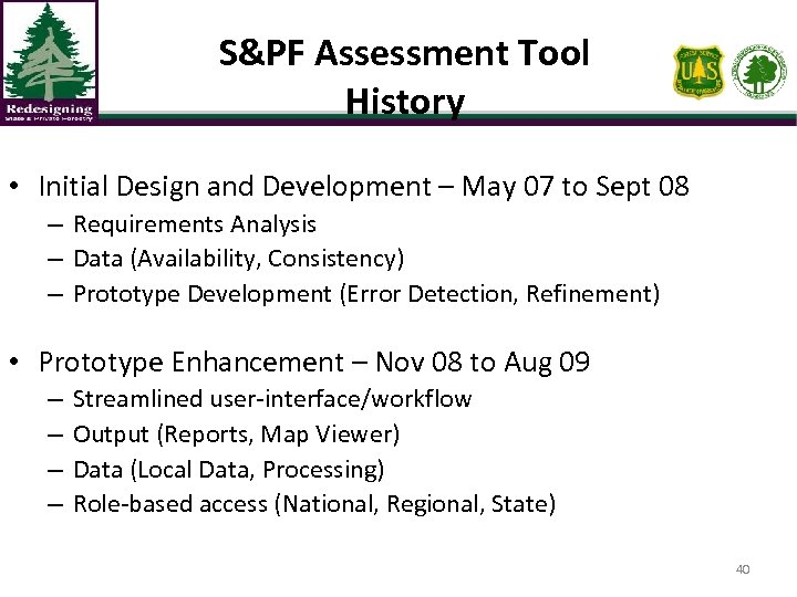 S&PF Assessment Tool History • Initial Design and Development – May 07 to Sept