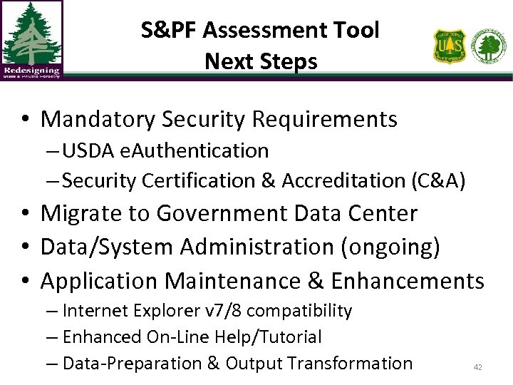 S&PF Assessment Tool Next Steps • Mandatory Security Requirements – USDA e. Authentication –