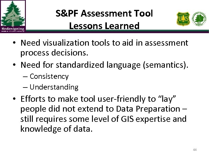 S&PF Assessment Tool Lessons Learned • Need visualization tools to aid in assessment process