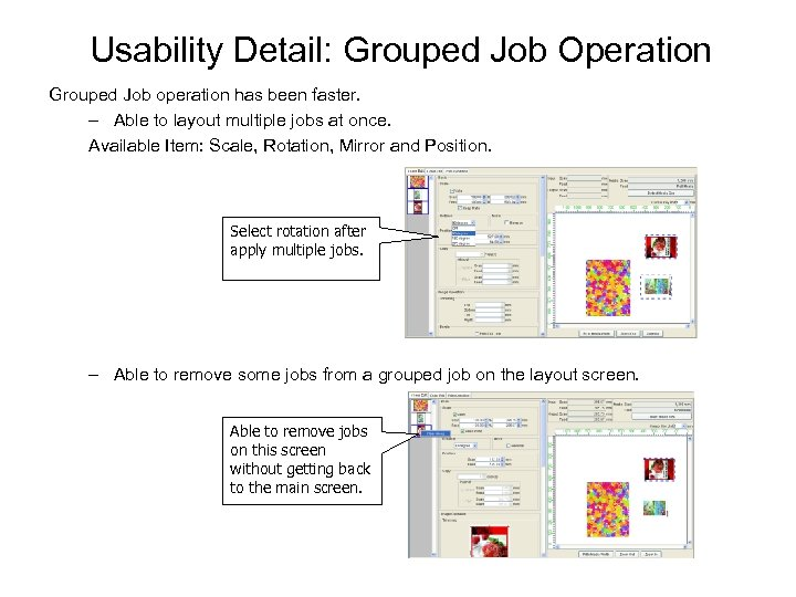 Usability Detail: Grouped Job Operation Grouped Job operation has been faster. – Able to