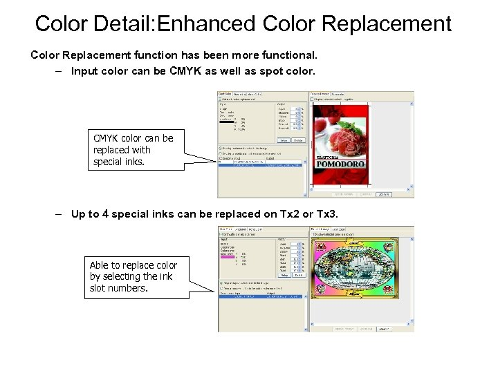 Color Detail: Enhanced Color Replacement function has been more functional. – Input color can