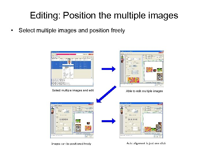 Editing: Position the multiple images • Select multiple images and position freely