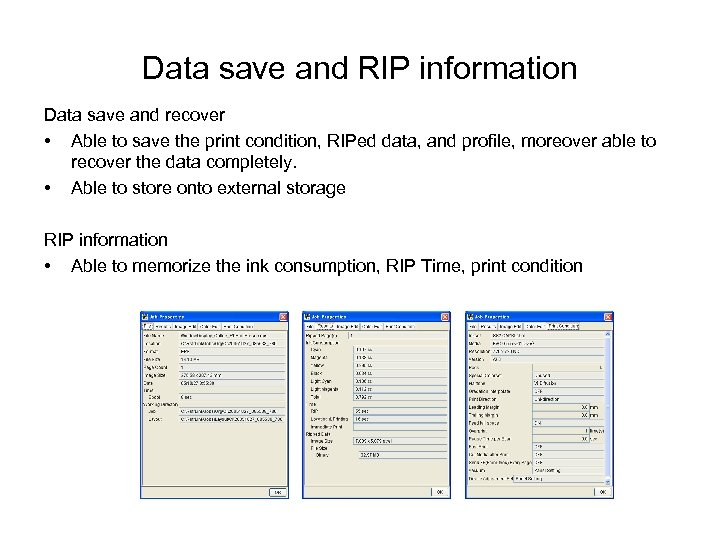 Data save and RIP information Data save and recover • Able to save the