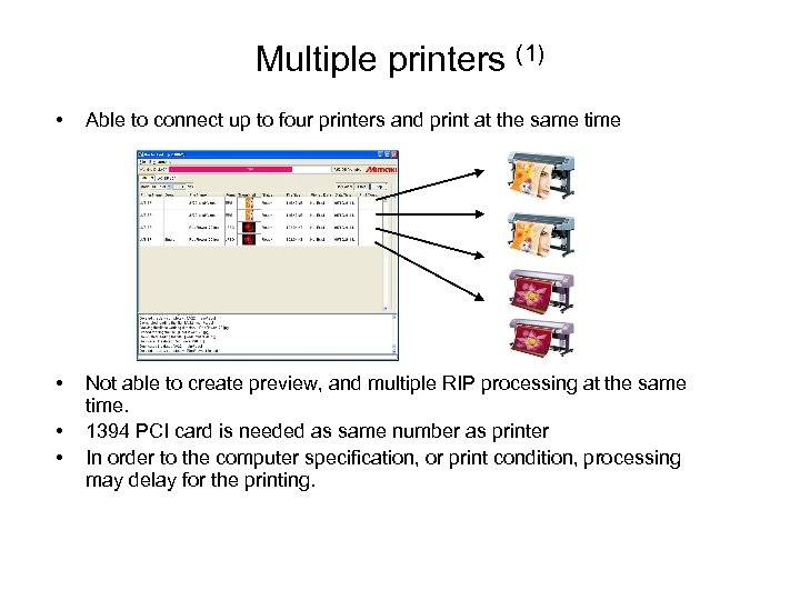 Multiple printers (1) • Able to connect up to four printers and print at