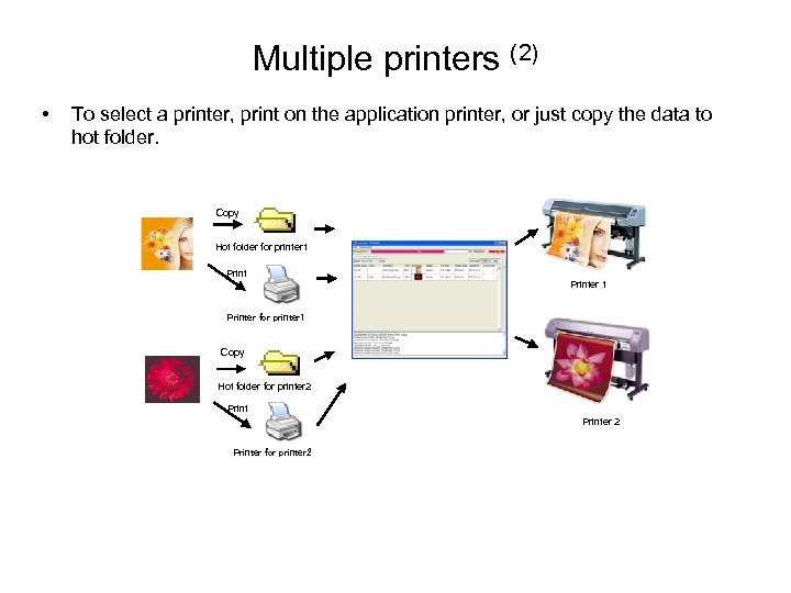 Multiple printers (2) • To select a printer, print on the application printer, or