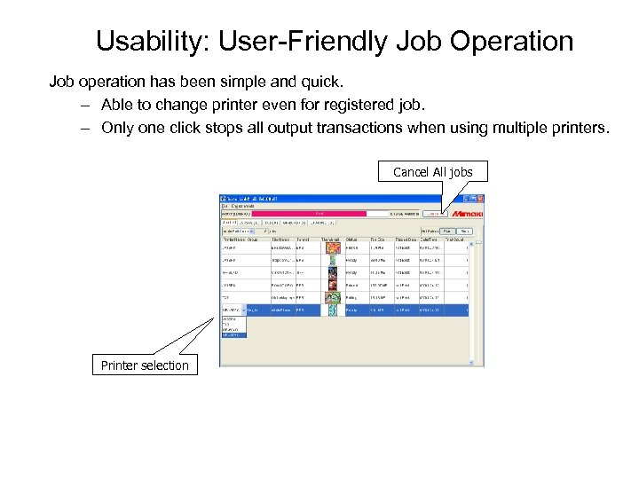 Usability: User-Friendly Job Operation Job operation has been simple and quick. – Able to