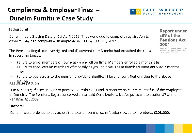Compliance & Employer Fines – Dunelm Furniture Case Study Background Dunelm had a Staging