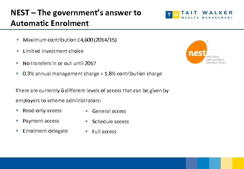 NEST – The government's answer to Automatic Enrolment § Maximum contribution £ 4, 600