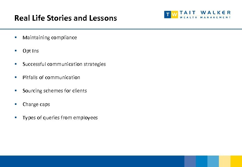 Real Life Stories and Lessons § Maintaining compliance § Opt Ins § Successful communication