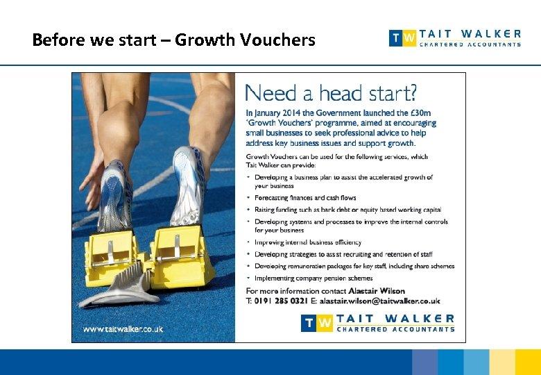Before we start – Growth Vouchers