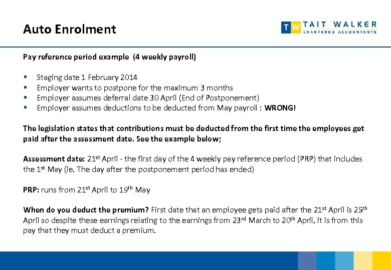 Auto Enrolment Pay reference period example (4 weekly payroll) § § Staging date 1