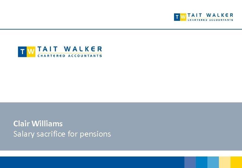 Clair Williams Salary sacrifice for pensions