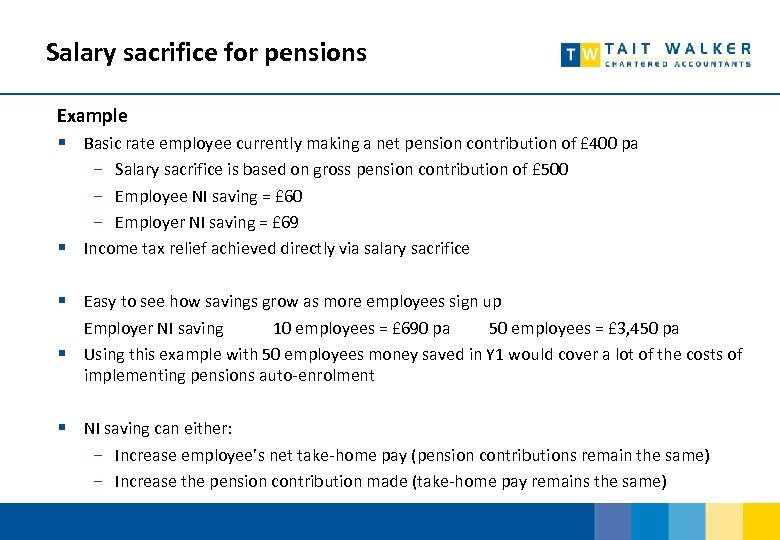 Salary sacrifice for pensions Example § Basic rate employee currently making a net pension