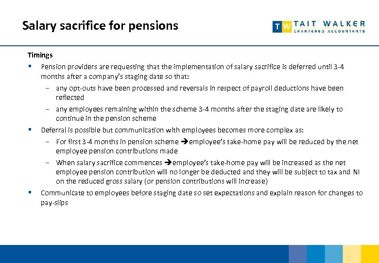Salary sacrifice for pensions Timings § Pension providers are requesting that the implementation of