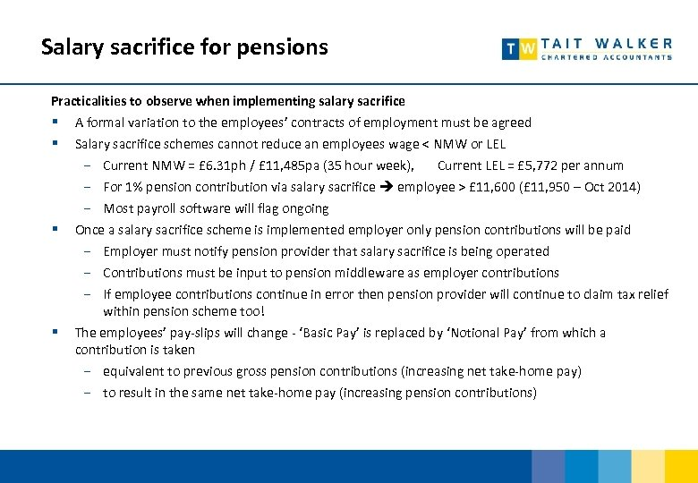 Salary sacrifice for pensions Practicalities to observe when implementing salary sacrifice § A formal