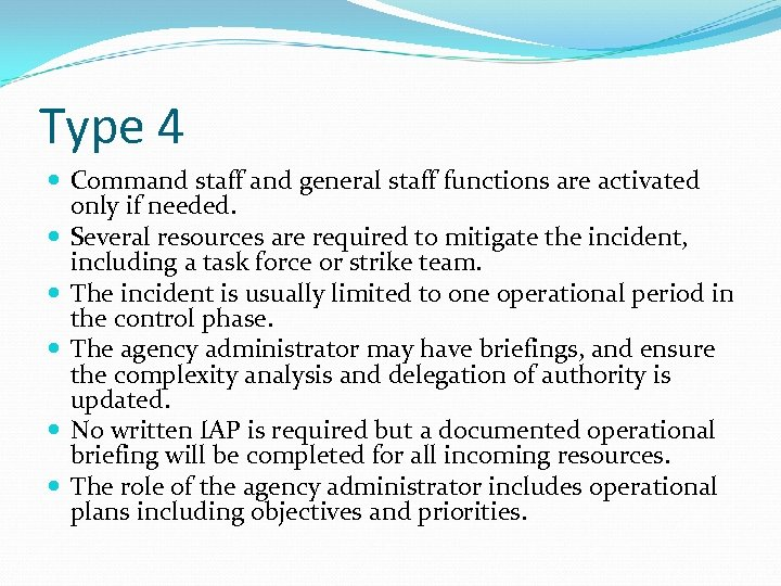 Type 4 Command staff and general staff functions are activated only if needed. Several