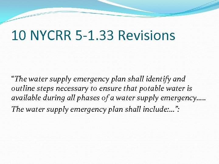"""10 NYCRR 5 -1. 33 Revisions """"The water supply emergency plan shall identify and"""