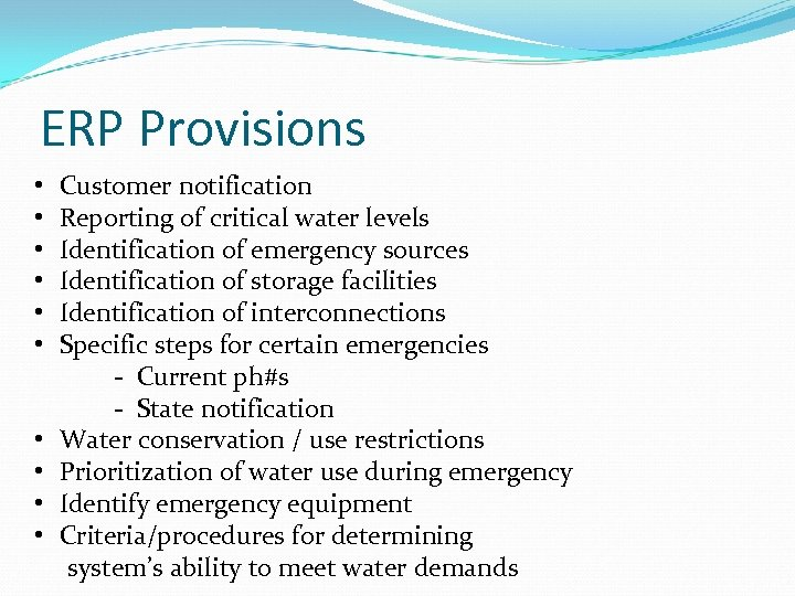 ERP Provisions • • • Customer notification Reporting of critical water levels Identification of