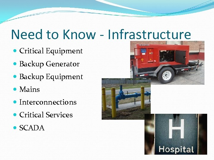 Need to Know - Infrastructure Critical Equipment Backup Generator Backup Equipment Mains Interconnections Critical