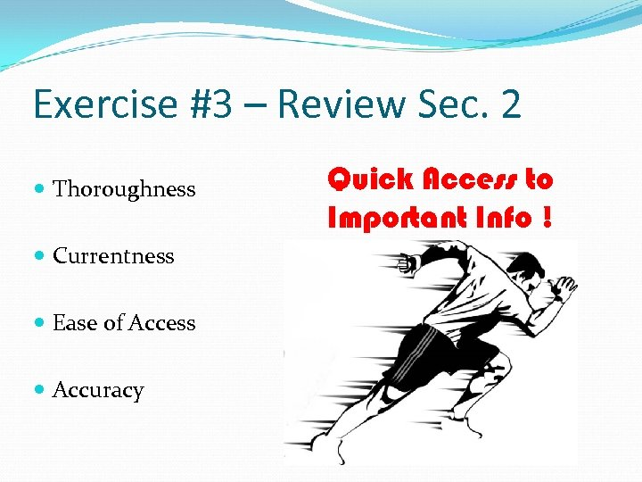 Exercise #3 – Review Sec. 2 Thoroughness Currentness Ease of Access Accuracy Quick Access