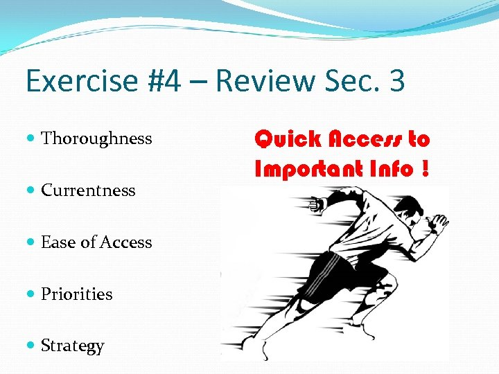Exercise #4 – Review Sec. 3 Thoroughness Currentness Ease of Access Priorities Strategy Quick