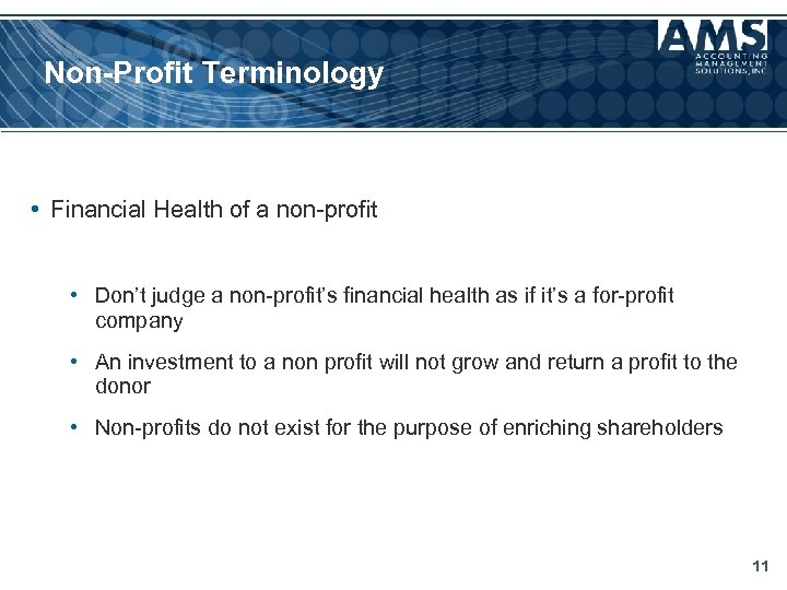 Non-Profit Terminology • Financial Health of a non-profit • Don't judge a non-profit's financial