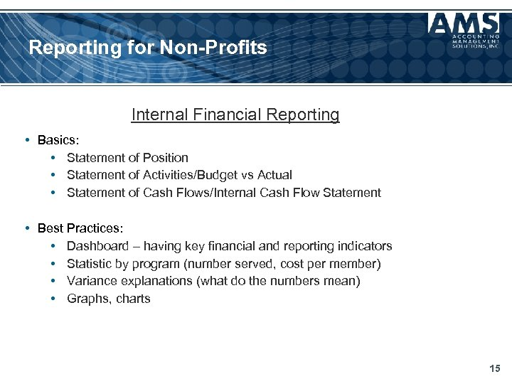 Reporting for Non-Profits Internal Financial Reporting • Basics: • Statement of Position • Statement