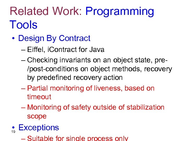 Related Work: Programming Tools • Design By Contract – Eiffel, i. Contract for Java