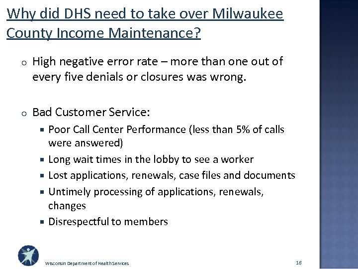Why did DHS need to take over Milwaukee County Income Maintenance? o High negative