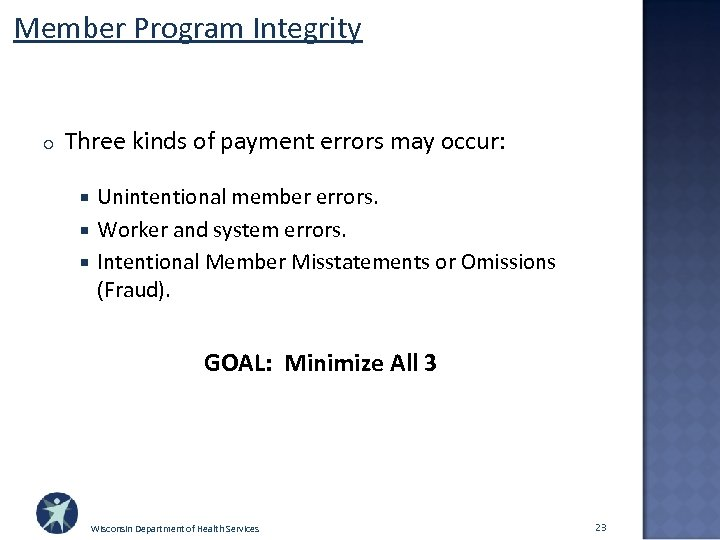 Member Program Integrity o Three kinds of payment errors may occur: Unintentional member errors.