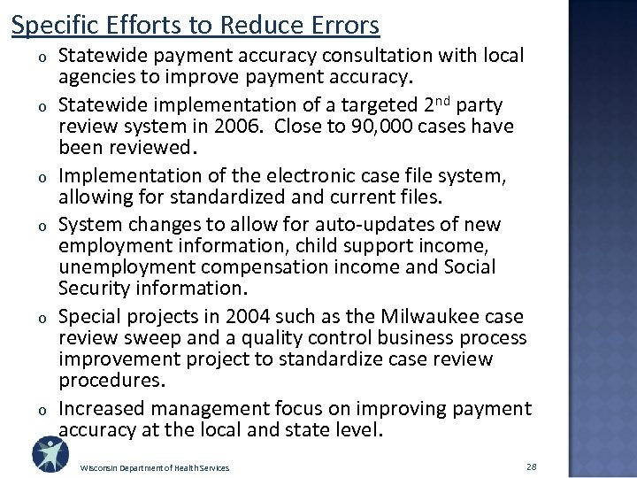 Specific Efforts to Reduce Errors o o o Statewide payment accuracy consultation with local