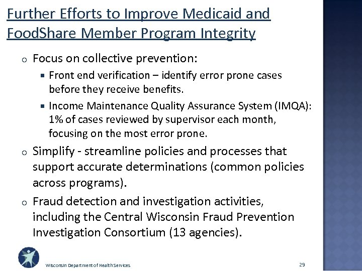 Further Efforts to Improve Medicaid and Food. Share Member Program Integrity o Focus on