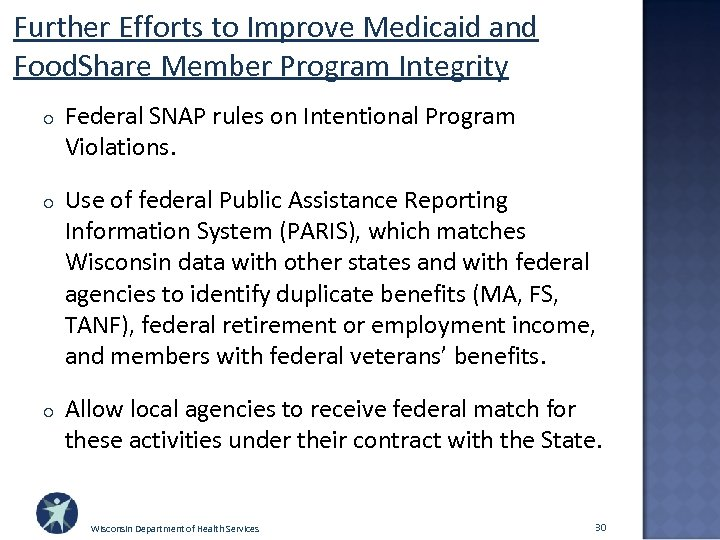 Further Efforts to Improve Medicaid and Food. Share Member Program Integrity o Federal SNAP