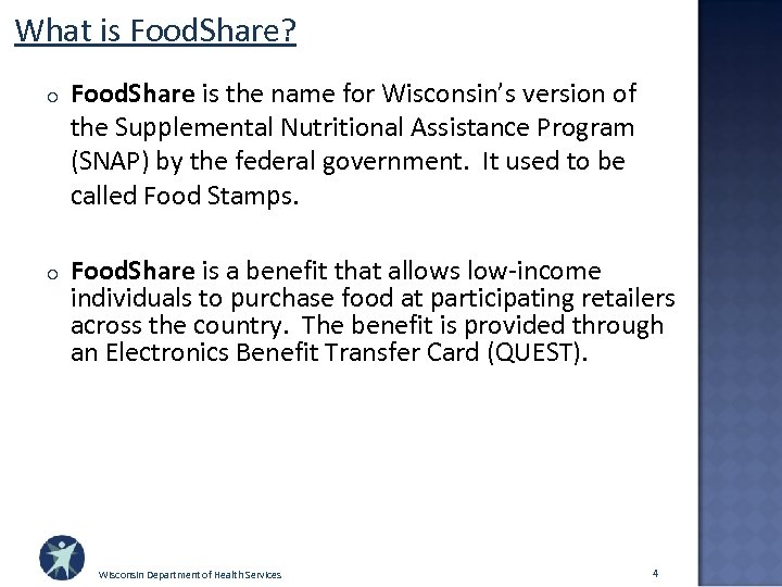 What is Food. Share? o Food. Share is the name for Wisconsin's version of