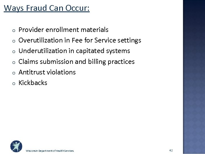 Ways Fraud Can Occur: o o o Provider enrollment materials Overutilization in Fee for