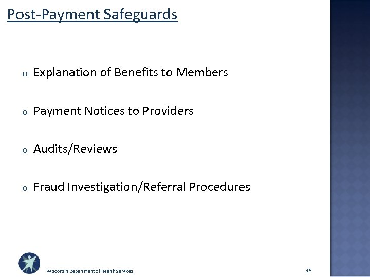 Post-Payment Safeguards o Explanation of Benefits to Members o Payment Notices to Providers o