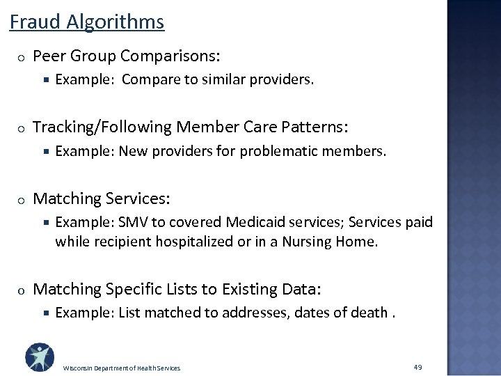Fraud Algorithms o Peer Group Comparisons: o Tracking/Following Member Care Patterns: o Example: New