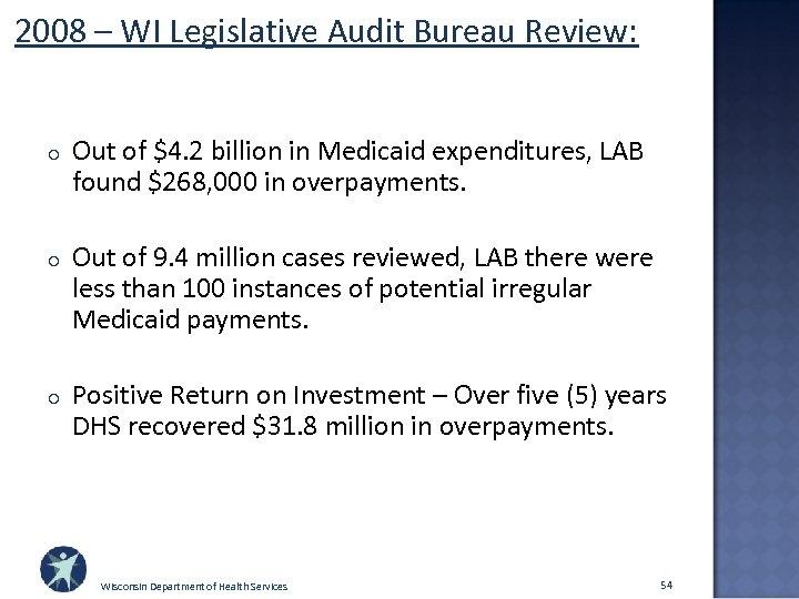 2008 – WI Legislative Audit Bureau Review: o Out of $4. 2 billion in