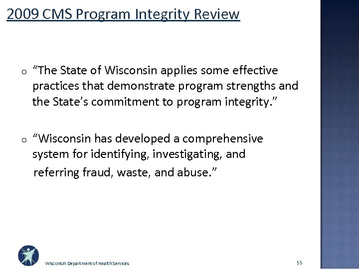 """2009 CMS Program Integrity Review o """"The State of Wisconsin applies some effective practices"""