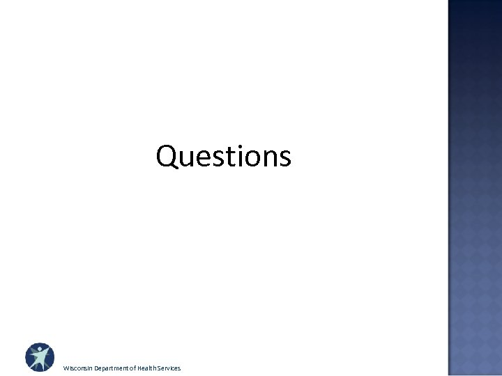 Questions Wisconsin Department of Health Services